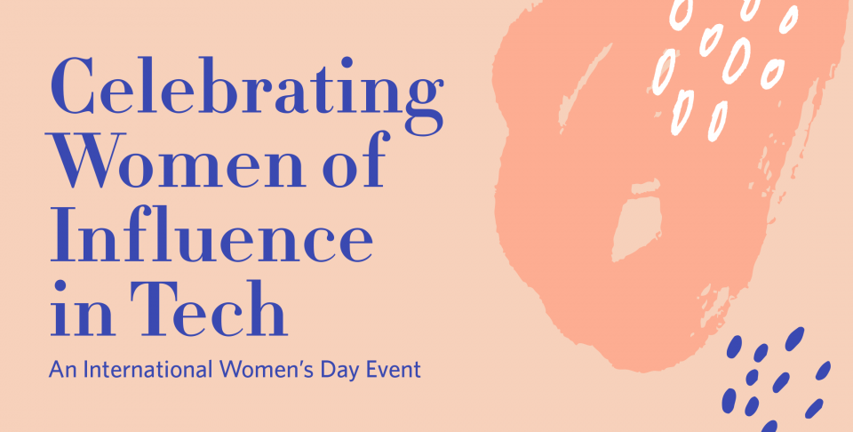 Celebrating Women of Influence in Tech
