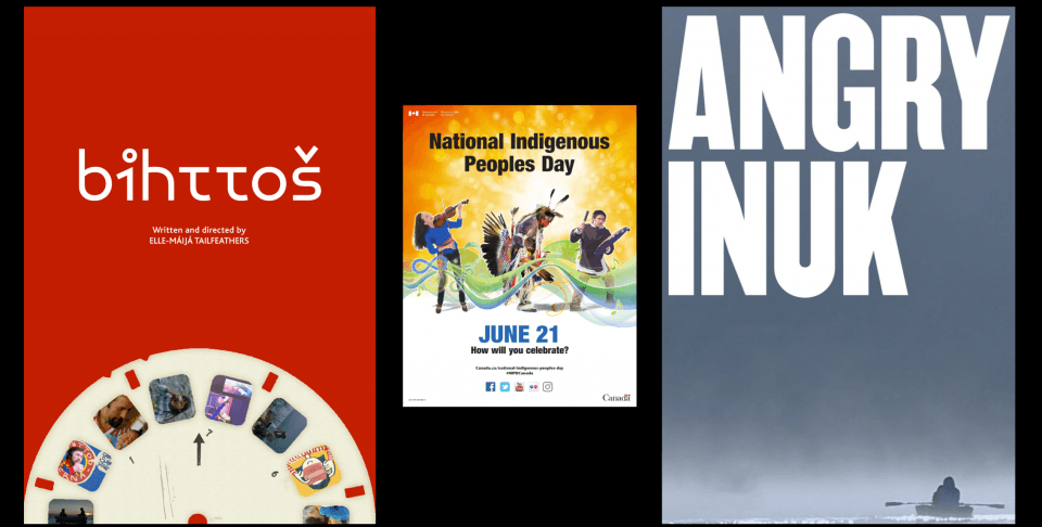 Posters for Bihttoš, Angry Inuk and National Indigenous Peoples Day