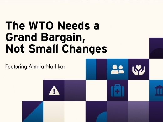 The WTO Needs a Grand Bargain, Not Small Changes